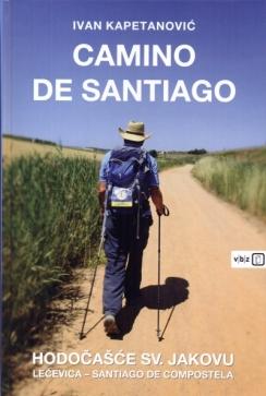 Camino de Santiago: the pilgrimage of Saint James – Lečevica – Santiago de Compostela, Ivan Kapetanović